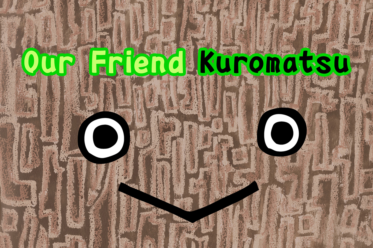 Our Friend Kuromatsu